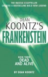 Frankenstein. Book 3: dead and alive - D. Koontz