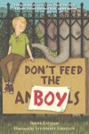 Don't Feed the Boy - Irene Latham