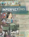 Imperfect Lives: Scrapbooking the Reality of Your Everyday - Tara Governo