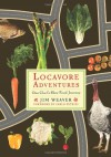 Locavore Adventures: One Chef's Slow Food Journey (Rivergate Books) - Mr. Jim Weaver