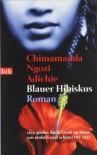 Blauer Hibiskus: Roman - Chimamanda Ngozi Adichie