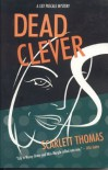Dead Clever - Scarlett Thomas