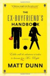 The Ex-Boyfriend's Handbook: Eddie will do whatever it takes to become her Mr. Right - Matt Dunn