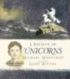 I Believe in Unicorns - Michael Morpurgo, Gary Blythe