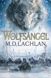 Wolfsangel - M.D. Lachlan