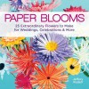 Paper Blooms - Jeffery Rudell