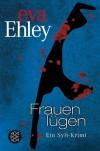 Frauen lügen - Eva Ehley