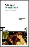 Possessione - A.S. Byatt, Anna Nadotti, Fausto Galuzzi