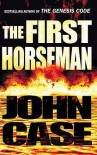 The First Horseman - John Case