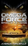 Omega Force: Return of the Archon (OF5) - Joshua Dalzelle