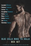 Blue Colla Make Ya Holla Box Set - Seraphina Donavan, Chelsea Camaron, Laramie Briscoe, Stella Hunter, Cat Mason, Bijou Hunter, Aimie Grey, Carian Cole, Christina Tomes