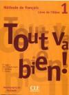 Tout Va Bien! Level 1 Textbook with Portfolio - Hélène Augé, Cañada Pujols, Claire Marlhens, Louise Martin