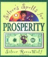 Silver's Spells for Prosperity - Silver RavenWolf