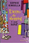 L'accro du shopping a une soeur / Shopaholic and Sister  - Sophie Kinsella
