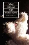 Szklana zupa - Jonathan Caroll