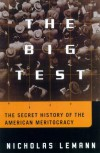 The Big Test: The Secret History of the American Meritocracy - Nicholas Lemann