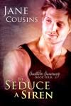 To Seduce A Siren - Jane Cousins