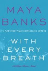 With Every Breath - Maya Banks