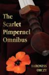 The Scarlet Pimpernel Omnibus - Unabridged - The Scarlet Pimpernel, I Will Repay, Eldorado, Sir Percy Hits Back - Emmuska Orczy