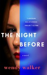 The Night Before - Wendy   Walker