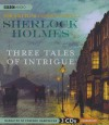 Sherlock Holmes: Three Tales of Intrigue - Edward Hardwicke,  Arthur Conan Doyle