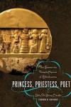 Princess, Priestess, Poet: The Sumerian Temple Hymns of Enheduanna - Betty De Shong Meador, John Maier