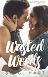 Wasted Words - Staci Hart