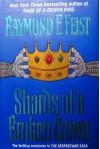 Shards of a Broken Crown - Part of the Serpentwar Saga - Raymond Feist