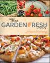 Better Homes and Gardens Garden Fresh Meals (Better Homes & Gardens) - Better Homes and Gardens