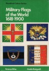 Military Flags Of The World In Colour - Terence Wise