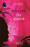 Ora albastra - Alonso Cueto, Tudora Şandru Mehedinţi