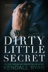 Dirty Little Secret (Forbidden Desires Book 1) - Kendall Ryan