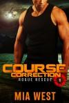 Course Correction (Rogue Rescue #1) - Mia West