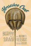 Horseshoe Crab: Biography of a Survivor - Anthony D. Fredericks, Glenn Gauvry