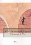 Il bambino di Noè - Éric-Emmanuel Schmitt, Alberto Bracci Testasecca