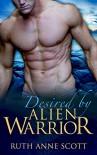 Alien Romance: Desired by Alien Warrior (Uoria Mates Book 7): A Sci-fi Alien Warrior Invasion Abduction Romance (Uoria Mates Series) - Ruth Anne Scott