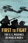 First to Fight: The U.S. Marines in World War I - Oscar E. Gilbert, Romain Cansiere