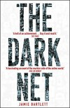 The Dark Net: Inside the Digital Underworld - Jamie Bartlett