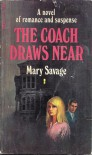 The Coach Draws Near - Mary Savage