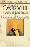 Il delitto di Lord Saville; Il fantasma di Canterville e altri racconti - Oscar Wilde, Lucio Chiavarelli