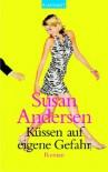 Küssen auf eigene Gefahr  - Susan Andersen, Gabriele Werweck