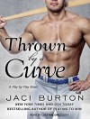 Thrown by a Curve (Play by Play) by Jaci Burton (2013-08-26) - Jaci Burton