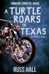 A Turtle Roars in Texas: An Al Quinn Novel - Russ Hall