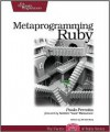 Metaprogramming Ruby: Program Like the Ruby Pros - Paolo Perrotta