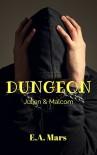 Dungeon: Julian & Malcom - E.A. MARS