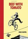 Beef With Tomato - Dean Haspiel, Jonathan Ames, Eric Skillman