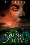 Young's Love - T.L. Clark