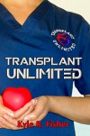 Transplant Unlimited - Kyle R. Fisher