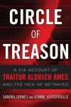 Circle of Treason: CIA Traitor Aldrich Ames and the Men He Betrayed - Sandra  V. Grimes, Jeanne Vertefeuille