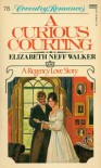 A Curious Courting - Elizabeth Neff Walker